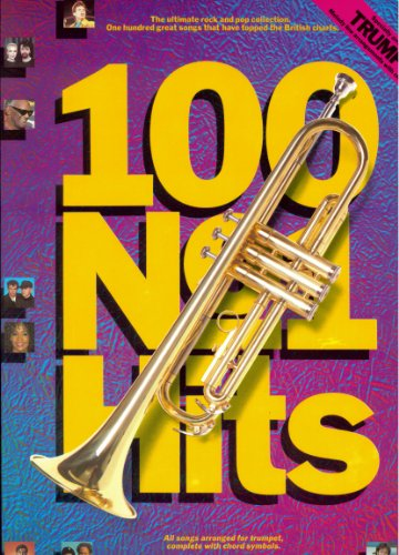 100 Number One Hits for Trumpet - Trompete Noten [Musiknoten] leicht spielbar - Ebony And Ivory, Don't Cry For Me Argentina, That'll Be The Day, Goodnight Girl und viele andere Britische Chart-Stürmer