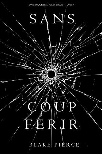 Sans Coup Ferir (Une enquête de Riley Paige — Tome 9) par Blake Pierce