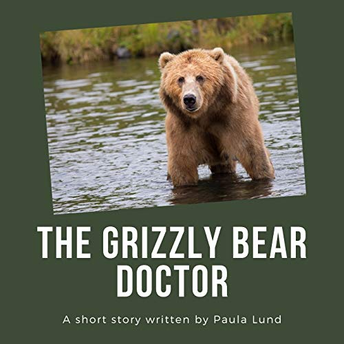 Grizzly Bear Tier - The Grizzly Bear Doctor (English