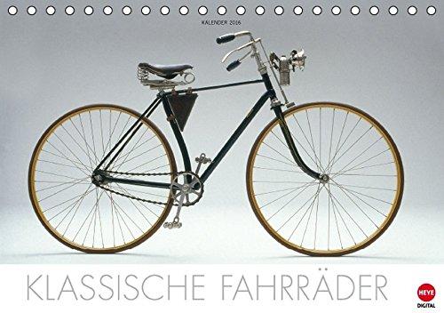 Klassische Fahrräder (Tischkalender 2016 DIN A5 quer): Faszinierende Auswahl der schönsten Fahrradoldtimer (Tischkalender, 14 Seiten) (CALVENDO Mobilitaet) (Classic Hinterachse)