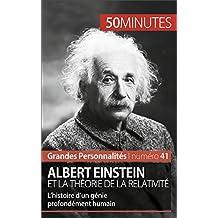 Albert Einstein et la théorie de la relativité: L'histoire d'un génie profondément humain (Grandes Personnalités t. 41)