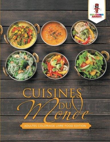 Cuisines du Monde : Adultes Coloriage Livre Food Edition par Coloring Bandit