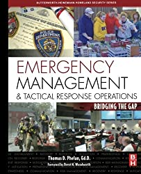 Emergency Management and Tactical Response Operations: Bridging the Gap (Butterworth-Heinemann Homeland Security)