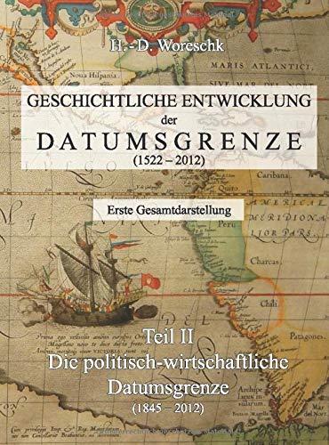 Geschichtliche Entwicklung der Datumsgrenze: Teil II - Die Politisch-Wirtschaftliche Datumsgrenze