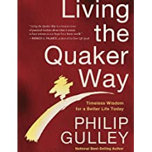 Living the Quaker Way: Discover the Hidden Happiness in the Simple Life (English Edition)
