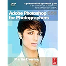[(Adobe Photoshop CS5 for Photographers : A Professional Image Editor's Guide to the Creative Use of Photoshop for the Macintosh and PC)] [By (author) Martin Evening] published on (May, 2010)