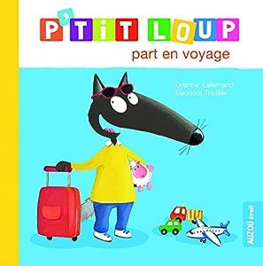 """Afficher """"P'tit Loup part en voyage"""""""