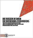 Die Russen in Wien. Die Befreiung Österreichs.