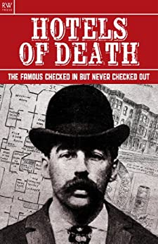 Hotels of Death: The Famous Checked In But Never Checked Out (Rich and Famous Book 3) by [Kerr, Gordon]