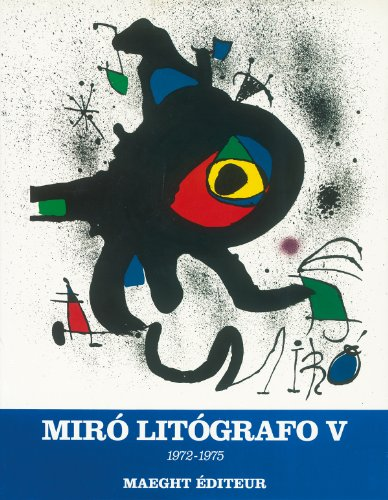 Joan Miró. Litógrafo. Vol. V: 1972-1975 (Obras completas) por Patrick Kramer