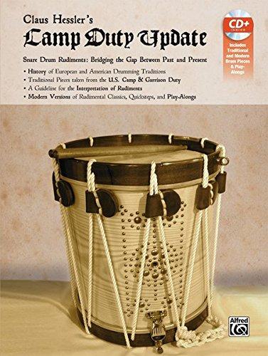 Claus Hessler's Camp Duty Update: Snare Drum Rudiments-- Bridging the Gap Between Past and Present por Claus Hessler