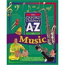 OXFORD A-Z MUSIC (Oxford Childrens A-Z Series) by Hachette Children's Books (2001-11-05)