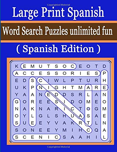 Large Print Spanish Word Search Puzzles unlimited fun  (Spanish Edition): Are you ready to rise to wordsearch challenge ? Answers include explanations for the techniques needed to solve the clues.