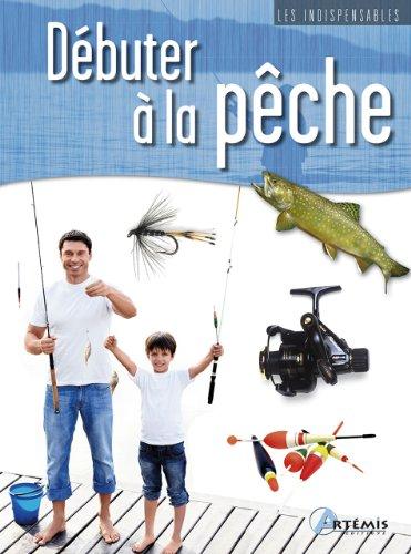Débuter à la pêche par Didier Ducloux, Pascal Durantel, Patrick Guillotte, Pascal Lehérissier