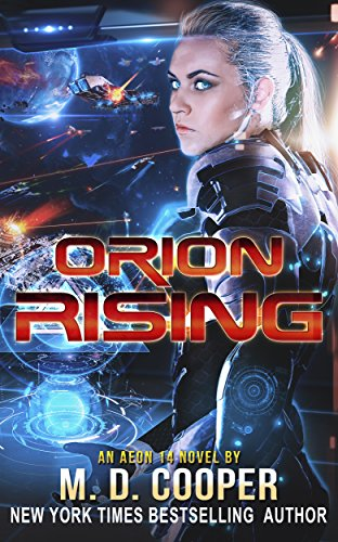 orion-rising-a-military-science-fiction-space-opera-epic-aeon-14-the-orion-war-book-3