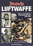 Deutsche Luftwaffe: Uniforms and Equipment of the German Air Force 1935-1945 by Gustavo Cano Munoz (17-Oct-2013) Hardcover