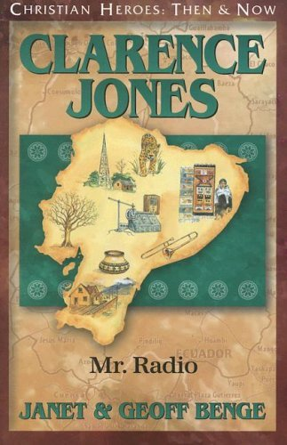 Clarence Jones: Mr. Radio (Christian Heroes: Then & Now) by Janet Benge (2005-12-31)