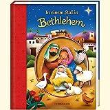 In einem Stall in Bethlehem (Bücher für die Kleinsten) -