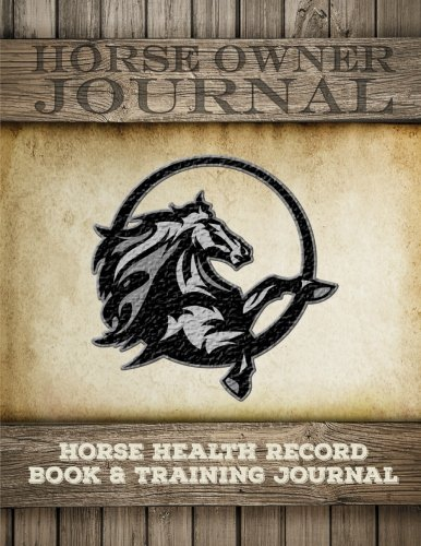Horse Health Record Book & Horse Training Journal: Horse Health Care Log for Recording Regular Maintenance and Training Goals: Volume 2 (Horse Care Essentials) por Learn-Work Guides