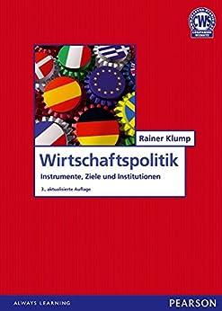 Wirtschaftspolitik: Instrumente, Ziele und Institutionen (Pearson Studium - Economic VWL)
