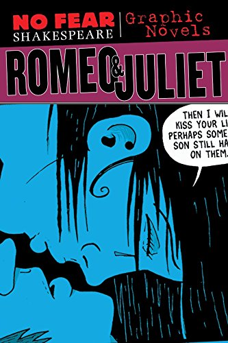 No Fear: Romeo & Juliet. Graphic Novel (No Fear Shakespeare Illustrated) (Graphic Romeo Novel Juliet)