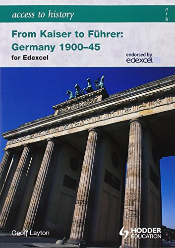 Access to History: From Kaiser to Fuhrer: Germany 1900-1945 for Edexcel by Geoff Layton (25-Sep-2009) Paperback