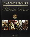 le grand larousse de l histoire de france