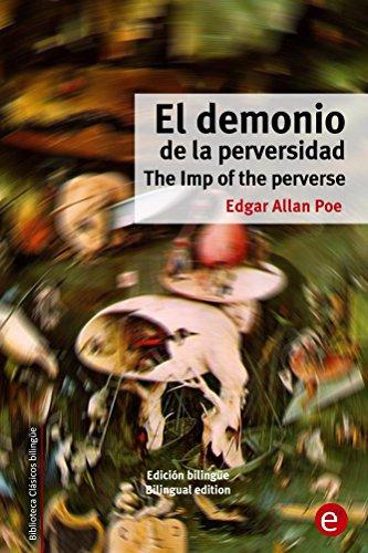 El demonio de la perversidad/The Imp of the perverse: Edición bilingüe/Bilingual edition (Biblioteca Clásicos bilingüe) por Edgar Poe