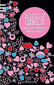 1000 % Girls: Alles, was Mädchen interessiert von [Golluch, Norbert]