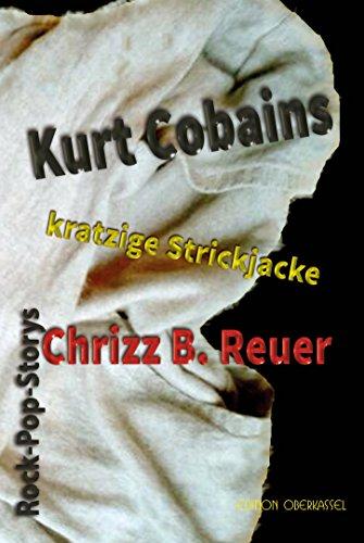 kurt-cobains-kratzige-strickjacke-rock-pop-storys-un-erhrt-ohne-weichspler