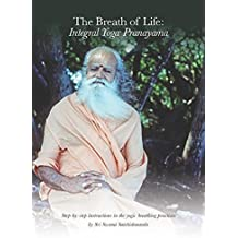 Breath of Life: Integral Yoga Pranayama: Step-By-Step Instructions in the Yogic Breathing Practices