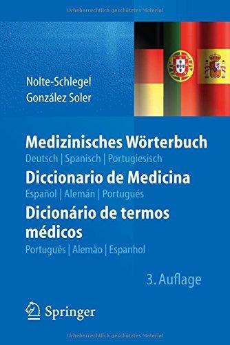 Medizinisches Wörterbuch/Diccionario de Medicina/Dicionário de termos médicos: deutsch — spanisch — portugiesisch/español — alemán — portugués/português — alemão — espanhol (Portugiesisch-deutsch übersetzer)