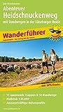 Abenteuer Heidschnuckenweg mit Rundwegen in der Lüneburger Heide: Wanderführer mit GPS-Tracks, 13 spannenden Etappen & 10 Rundwegen (Wanderführer / WF)