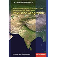 Physische Geographie: 2. Auflage - Neubearbeitung 2012: without CD-ROM