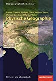 Physische Geographie: 2. Auflage - Neubearbeitung 2012: without CD-ROM - Rainer Glawion, Rüdiger Glaser, Helmut Saurer, Michael Gaede, Markus Weiler