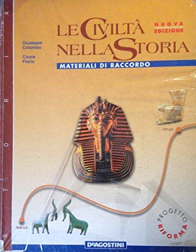 Le civilt nella storia-Materiali di raccordo-Quaderno di laboratorio. Per le Scuole superiori: 1