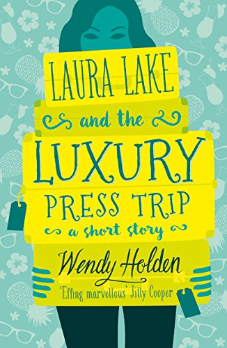 laura-lake-and-luxury-press-trip-a-laugh-out-loud-short-story