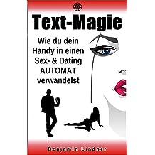 TEXT-MAGIE: Wie Du Dein Handy In Einen Sex- und Datingautomat Verwandelst...