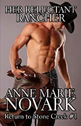 Her Reluctant Rancher (Return to Stone Creek) (Volume 1) by Anne Marie Novark (2014-11-20)