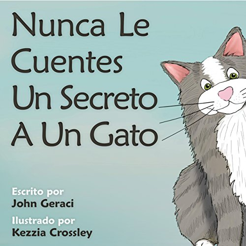 Nunca Le Cuentes Un Secreto A Un Gato por John Geraci