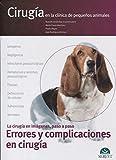 Cirugía en la clínica de pequeños animales. Errores y complicaciones en cirugía - Libros de veterinaria - Editorial Servet