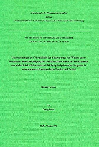 Untersuchungen zur Variabilität des Futterwertes von Weizen unter besonderer Berücksichtigung der Arabinoxylane sowie zur Wirksamkeit von ... Rationen beim Broiler und Ferkel