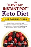 """The """"I Love My Instant Pot"""" Keto Diet Free Summer Menu: From Classic Deviled Eggs and Bacon Broccoli Salad to Quick Bratwurst and Crustless Berry Cheesecake, ... Easy! (""""I Love My"""" Series) (English Edition)"""