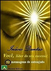 Você, líder do seu sucesso! (Filosofia de vida e autoajuda Livro 1) (Portuguese Edition)