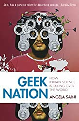 Geek Nation: How Indian Science is Taking Over the World by Angela Saini (2012-02-02)