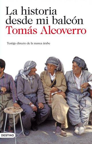 La historia desde mi balcón: Testigo directo de la marea árabe