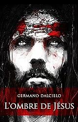 L'ombre de Jésus (French Edition)