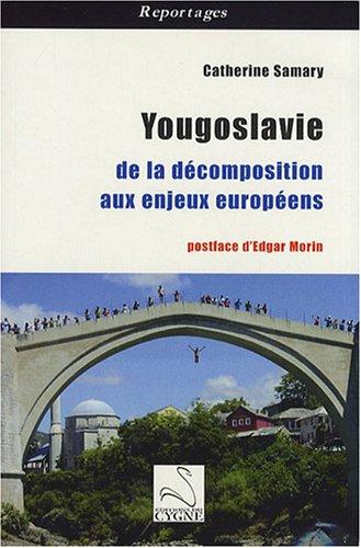 Yougoslavie : De la dcomposition aux enjeux europens
