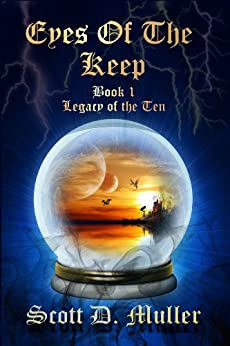 Eyes of the Keep (Legacy of the Ten Series Book 1) (English Edition) di [Muller, Scott D.]