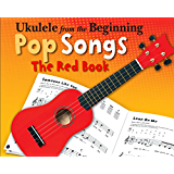 Ukulele from the Beginning Pop Songs: The Red Book